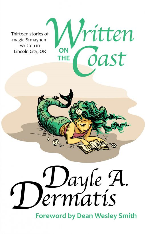 Written on the Coast: Thirteen Tales of Magic and Mayhem Written in Lincoln City, OR