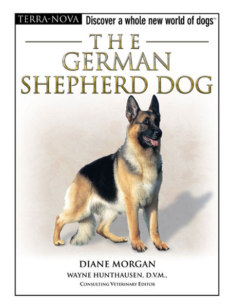 The German Shepherd Dog By: Diane Morgan