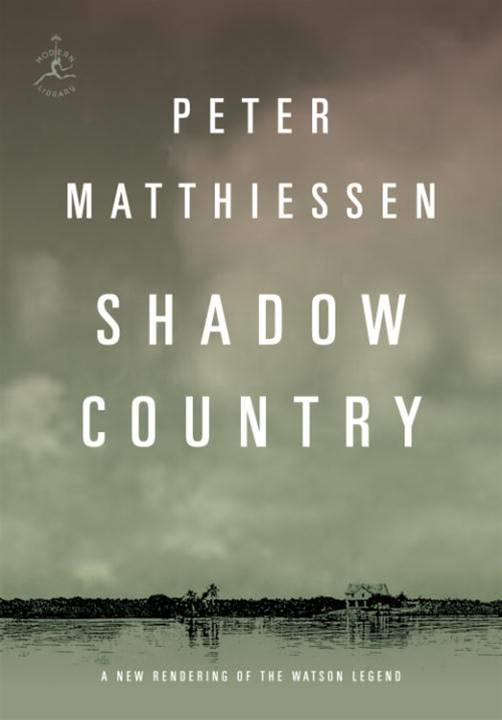 Shadow Country By: Peter Matthiessen