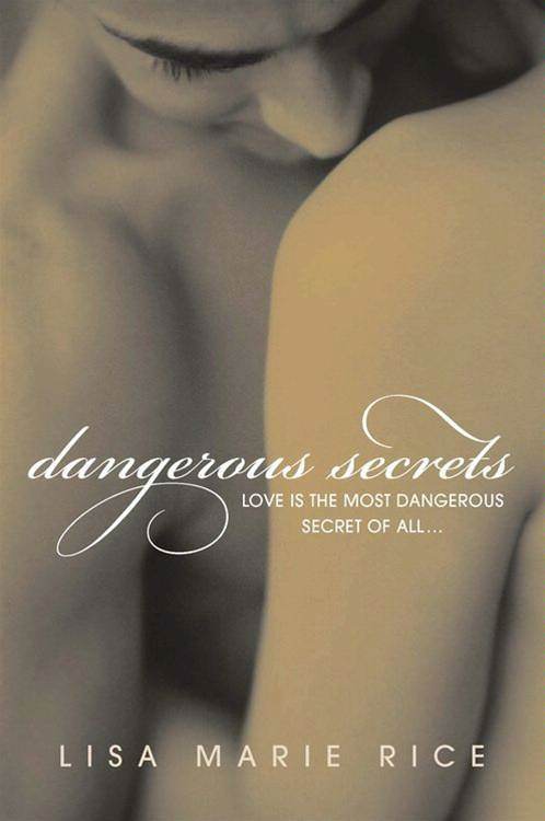 Dangerous Secrets By: Lisa Marie Rice