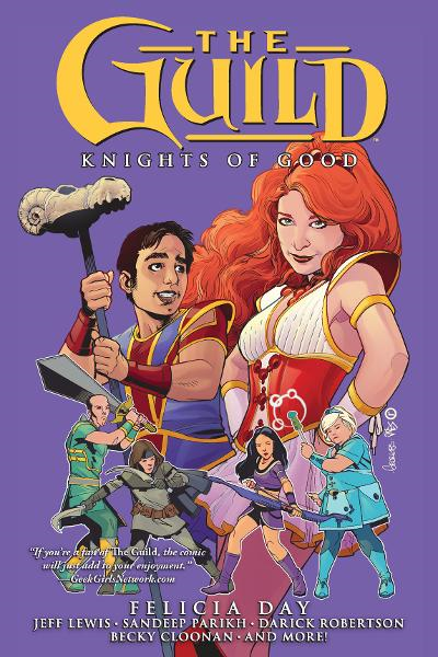 The Guild vol. 2 Knights of Good By: Felicia Day,Jeff Lewis,Sean Becker