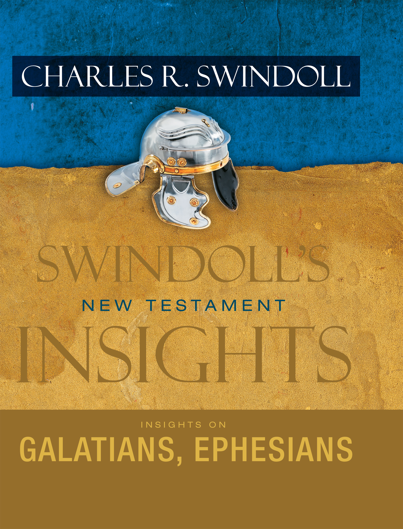 Insights on Galatians, Ephesians By: Charles R.   Swindoll