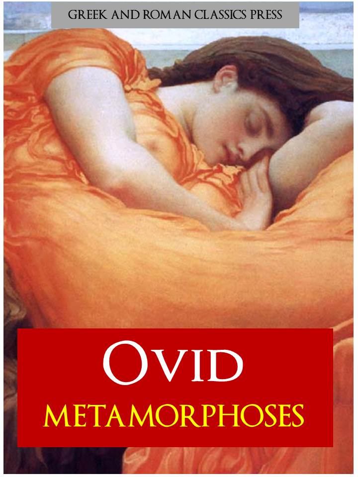 OVID | METAMORPHOSES By: Greek and Roman Classics Press,Ovid,Ovid's Metamorphosis