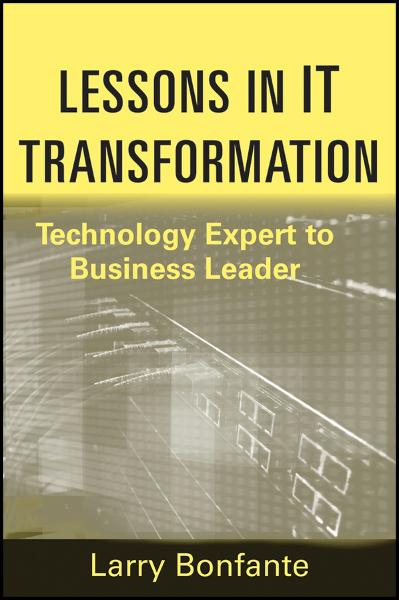 Lessons in IT Transformation By: Larry Bonfante