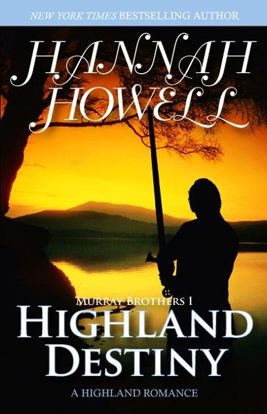 Highland Destiny By: Hannah Howell