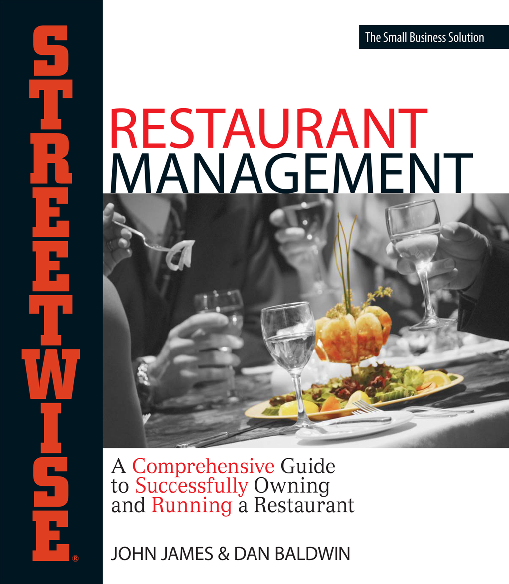 Streetwise Restaurant Management: A Comprehensive Guide to Successfully Owning and Running a Restaurant