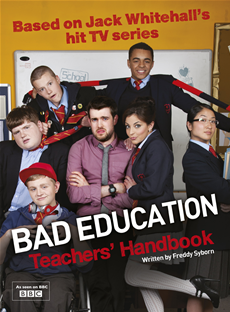 Bad Education Based on Jack Whitehall's hit TV series