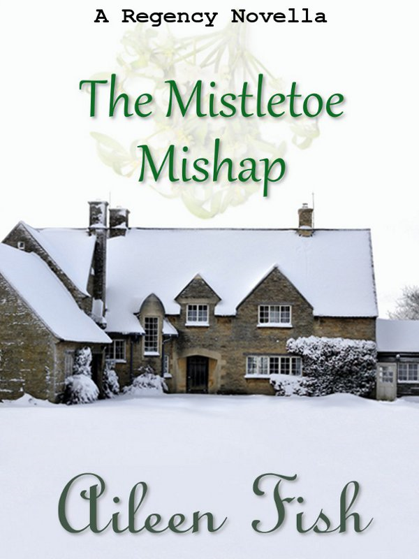 The Mistletoe Mishap (A Regency Christmas Short Story)