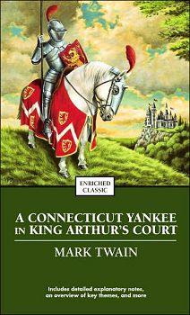 A Connecticut Yankee in King Arthur's Court By: Mark Twain