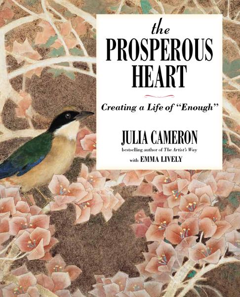 The Prosperous Heart By: Emma Lively,Julia Cameron