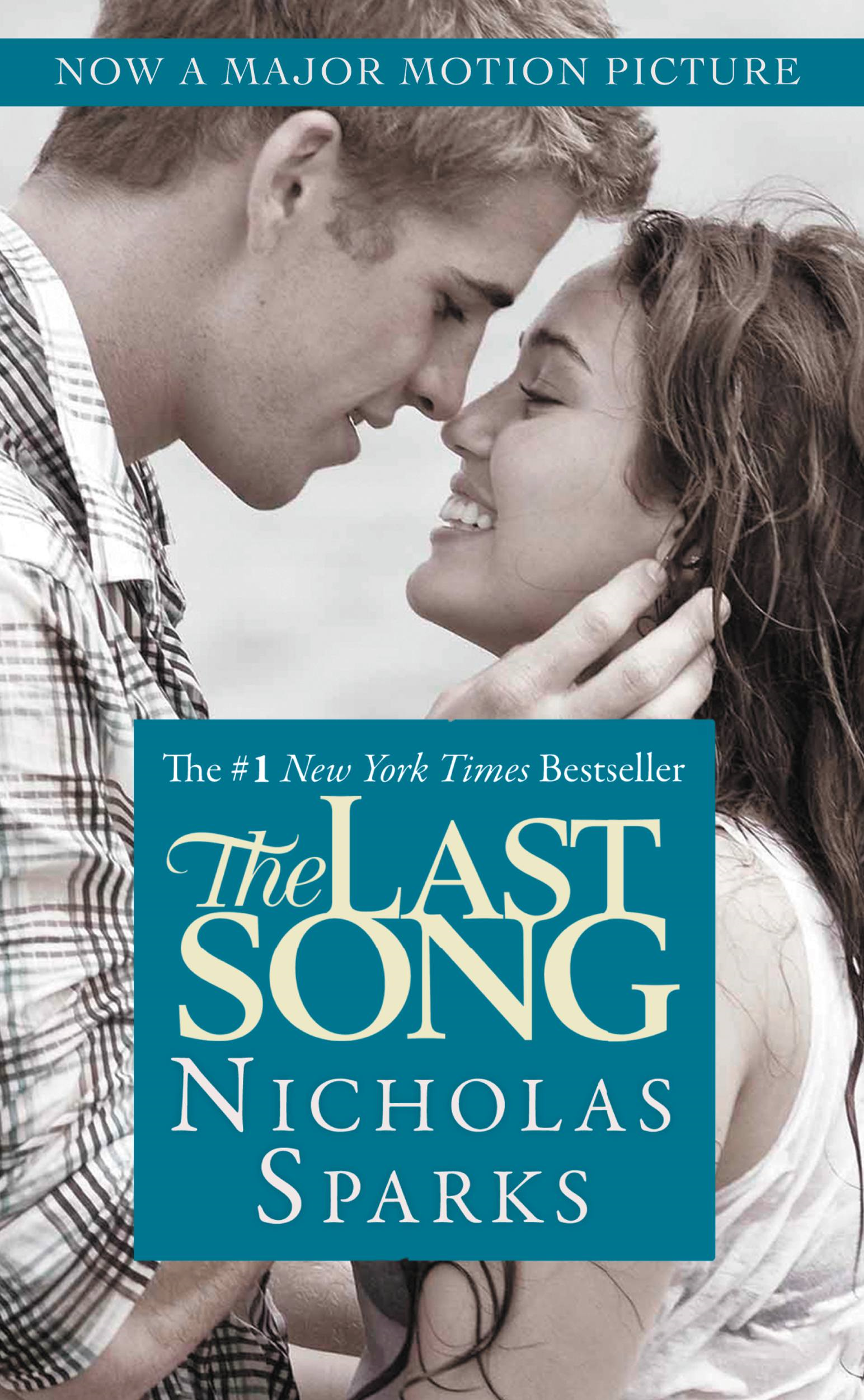 The Last Song By: Nicholas Sparks
