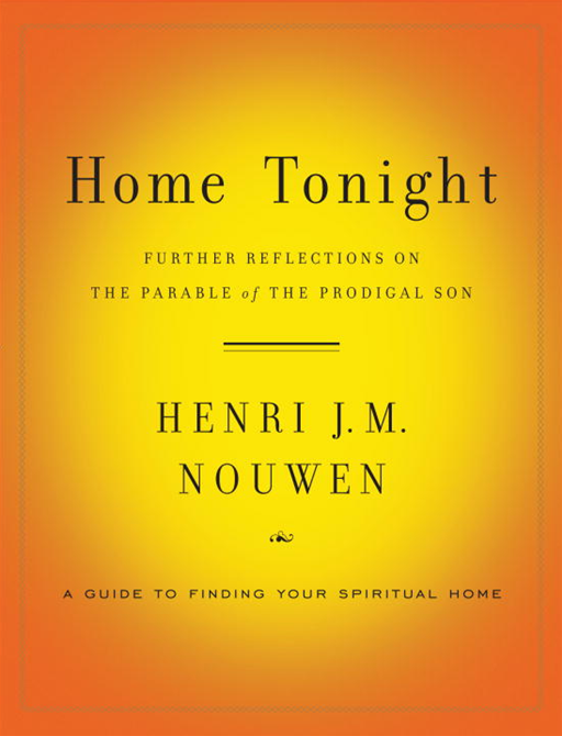 Home Tonight By: Henri Nouwen