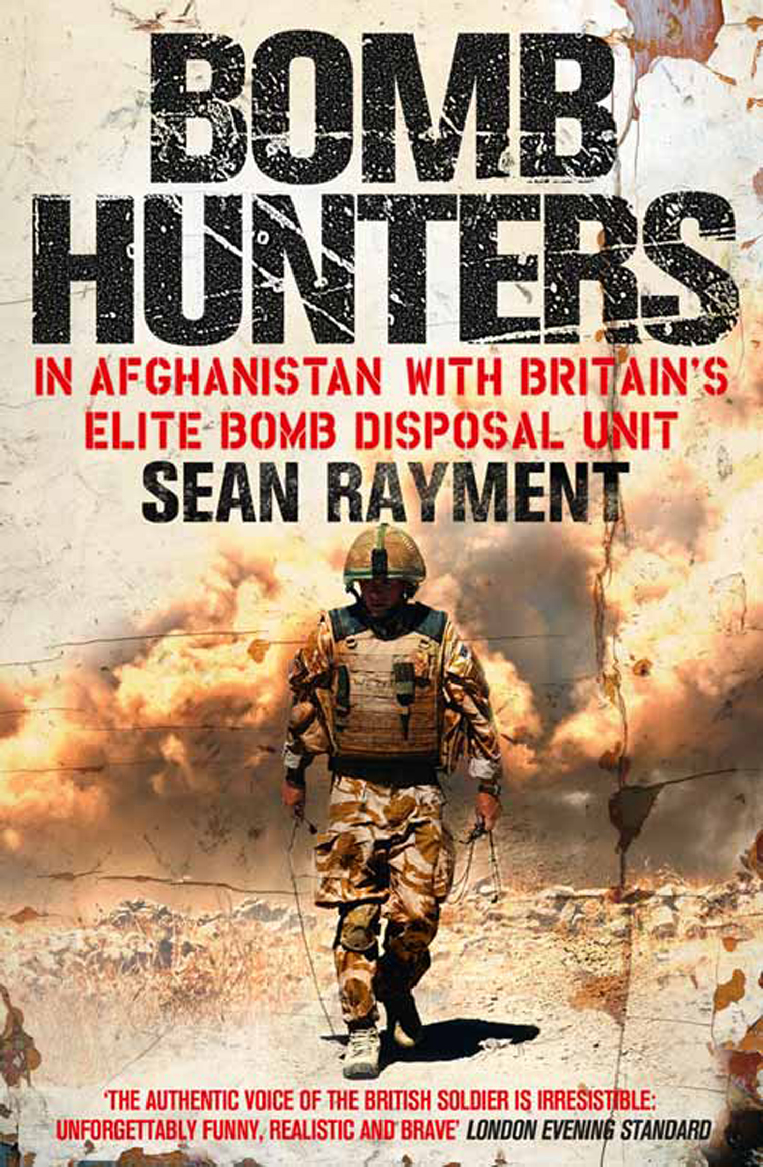 Bomb Hunters: In Afghanistan with Britain?s Elite Bomb Disposal Unit