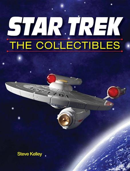 Star Trek The Collectibles By: Kelley, Steve