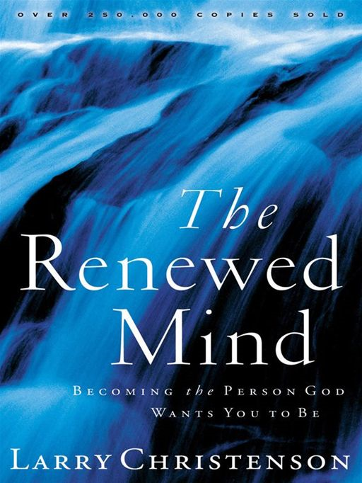 Renewed Mind, The By: Larry Christenson