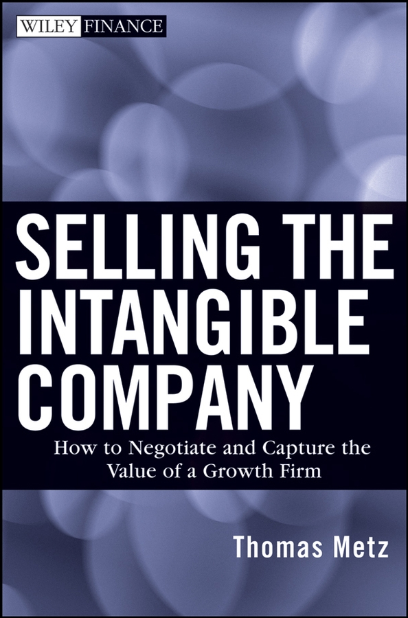 Selling the Intangible Company By: Thomas Metz