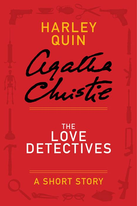 The Love Detectives By: Agatha Christie