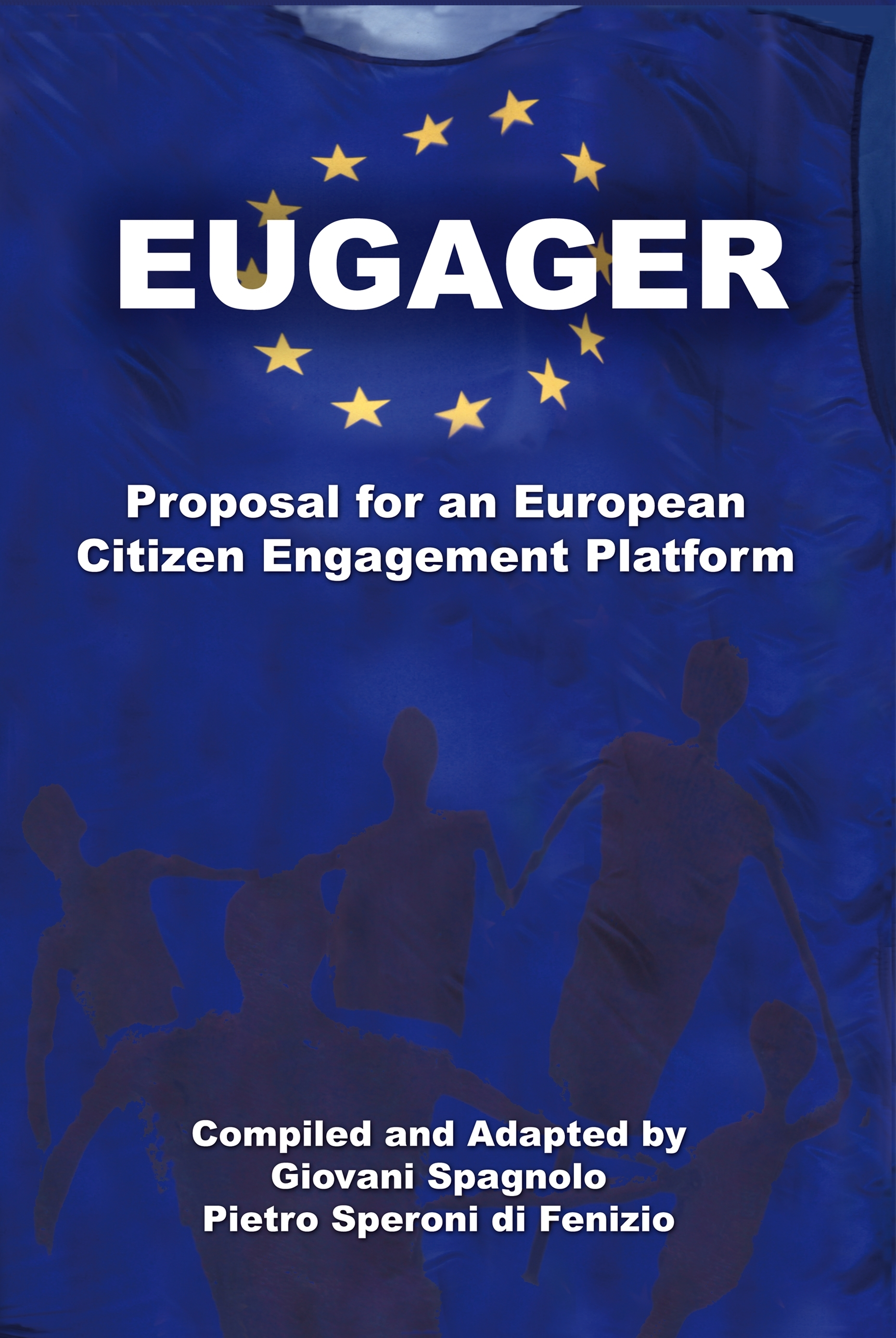 EUGAGER: European Citizen Engagement Platform: Proposal for an European Citizen Engagement Platform
