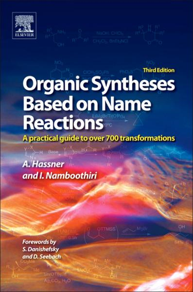 Organic Syntheses Based on Name Reactions a practical guide to 750 transformations