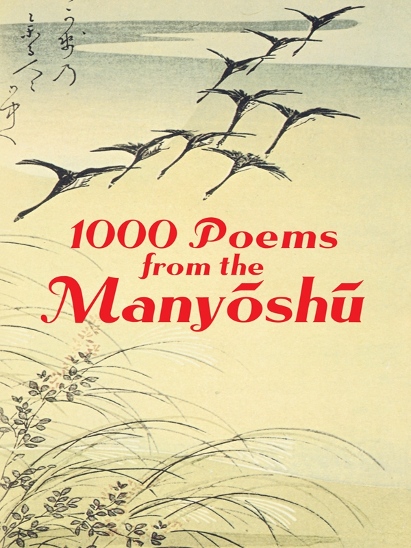 1000 Poems from the Manyoshu: The Complete Nippon Gakujutsu Shinkokai Translation By: Anonymous