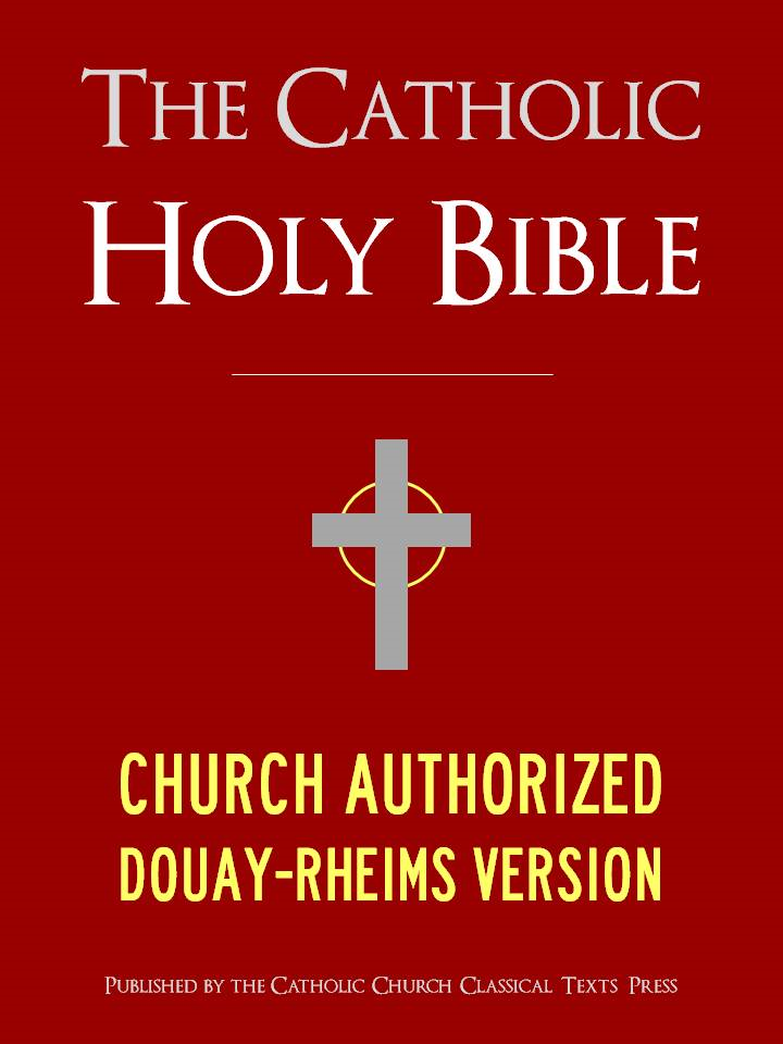 THE CATHOLIC BIBLE | CATHOLIC HOLY BIBLE - Church Authorized Douay-Rheims / Rheims-Douai / D-R / Douai Bible (Special eBook Edition)