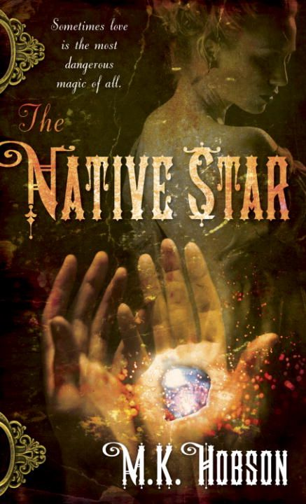 The Native Star By: M. K. Hobson