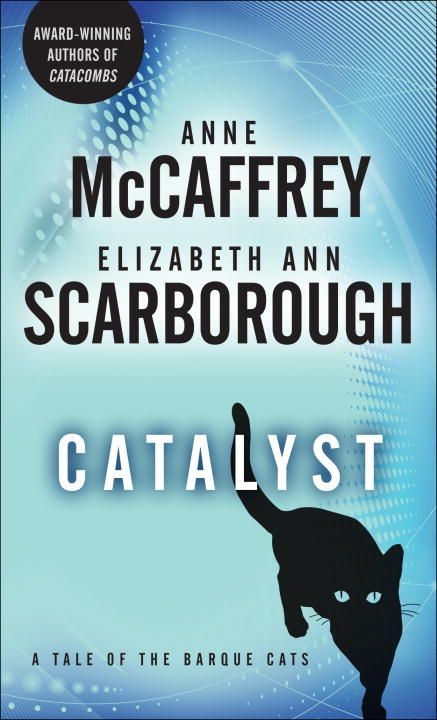 Catalyst By: Anne McCaffrey,Elizabeth Ann Scarborough