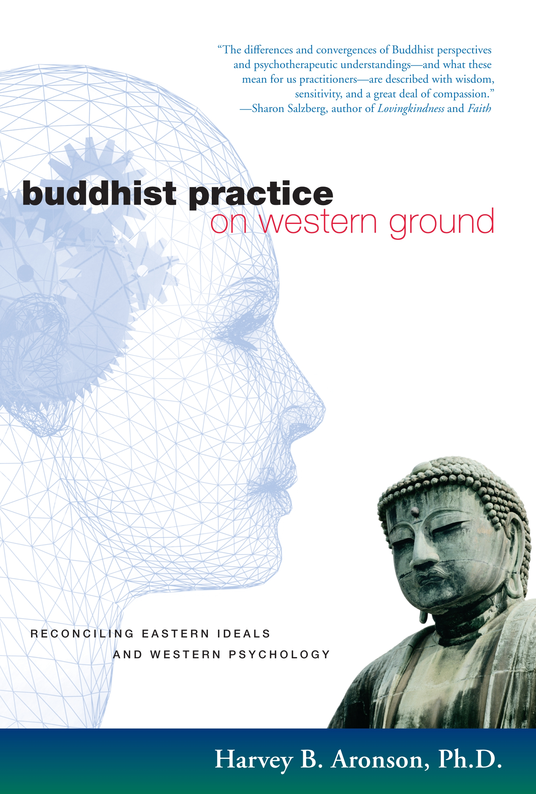 Buddhist Practice on Western Ground By: Harvey B. Aronson