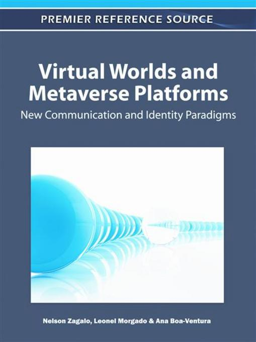 Virtual Worlds and Metaverse Platforms: New Communication and Identity Paradigms