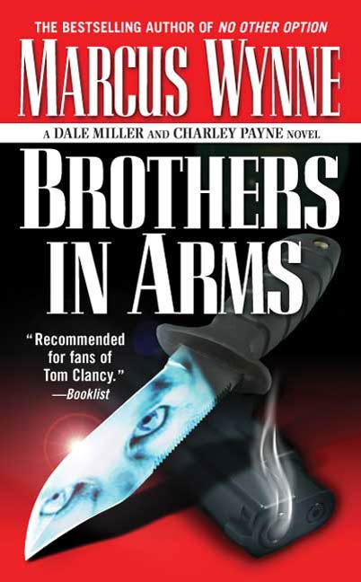 Brothers in Arms By: Marcus Wynne