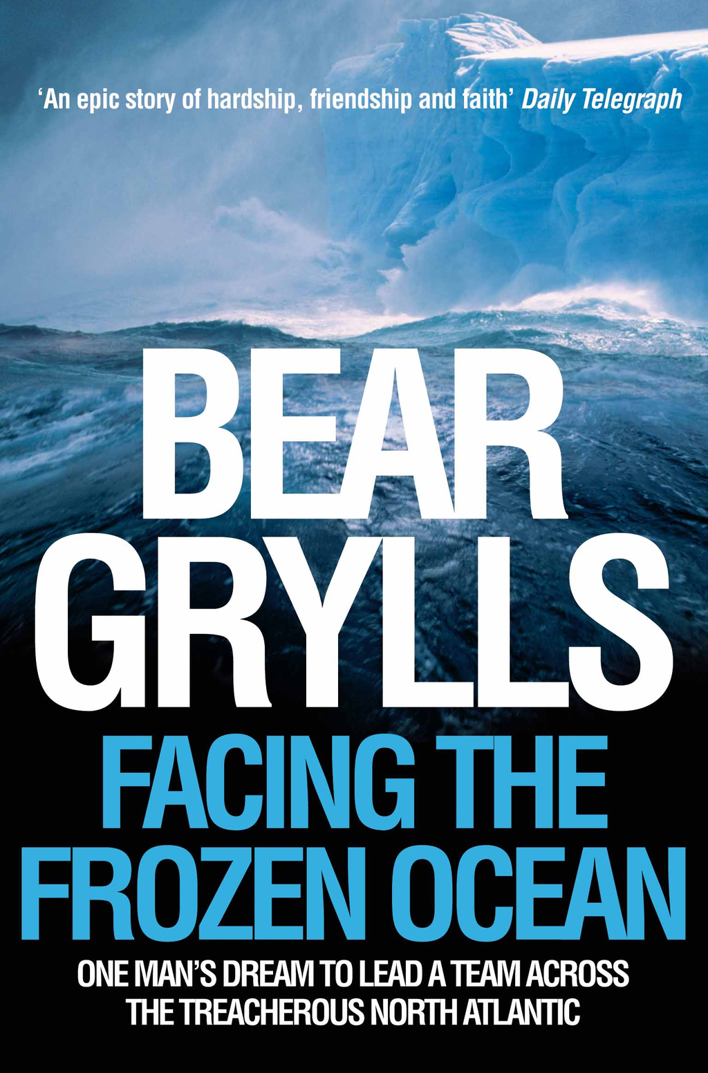 Facing the Frozen Ocean One man's dream to lead a team across the treacherous North Atlantic
