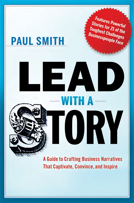 Lead with a Story By: Paul Smith