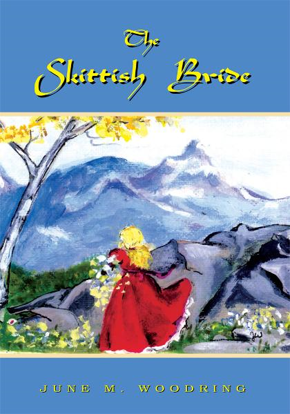 The Skittish Bride By: June M. Woodring