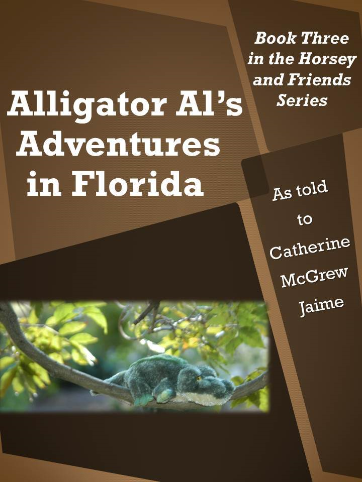 Alligator Al's Adventures in Florida By: Catherine Jaime
