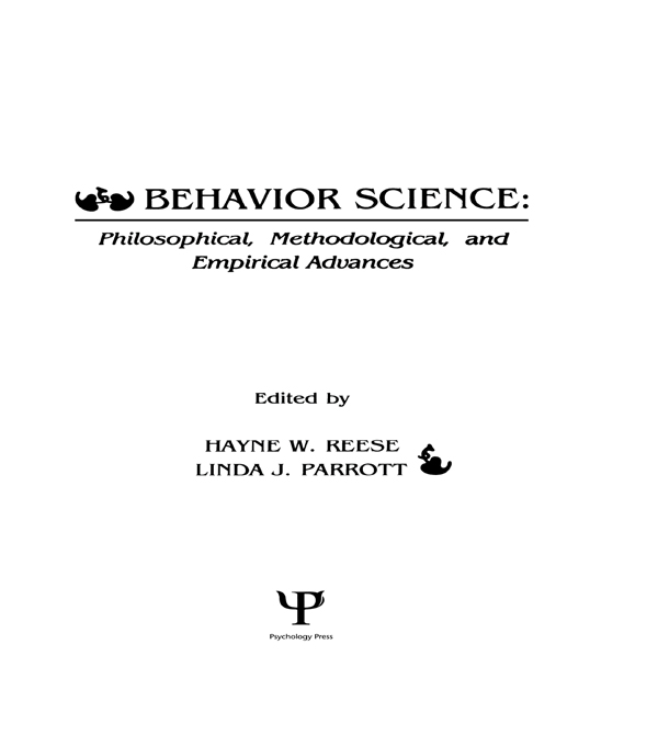 Behavior Science Philosophical,  Methodological,  and Empirical Advances