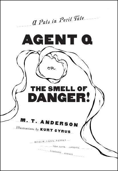 Agent Q, or The Smell of Danger!