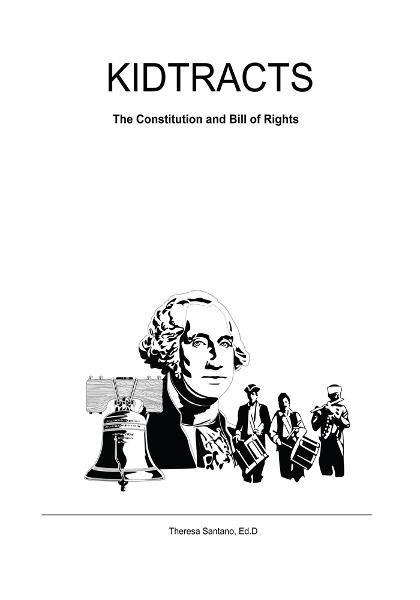 Kidtracts: The Constitution and Bill of Rights