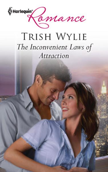 The Inconvenient Laws of Attraction By: Trish Wylie