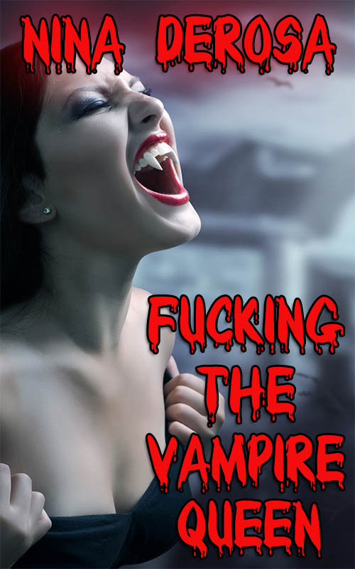Fucking the Vampire Queen (Paranormal Erotica)