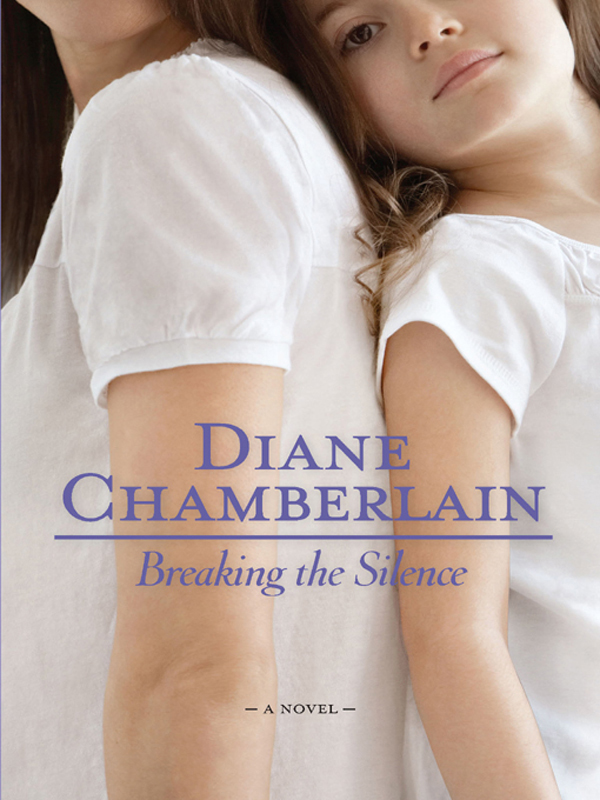 Breaking the Silence By: Diane Chamberlain