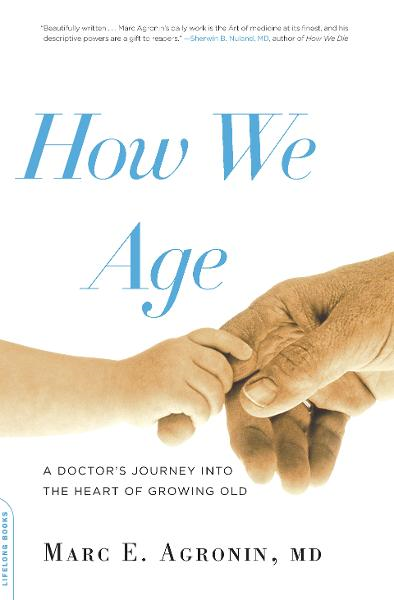 How We Age By: Marc Agronin