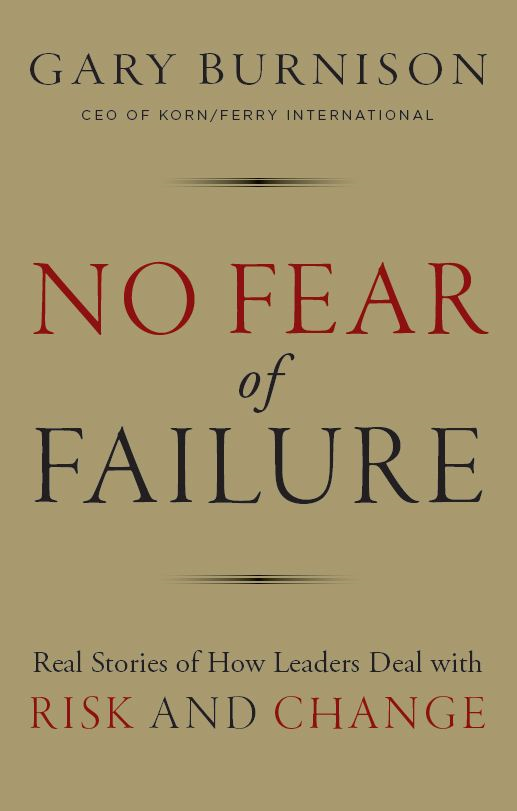 No Fear of Failure By: Gary Burnison