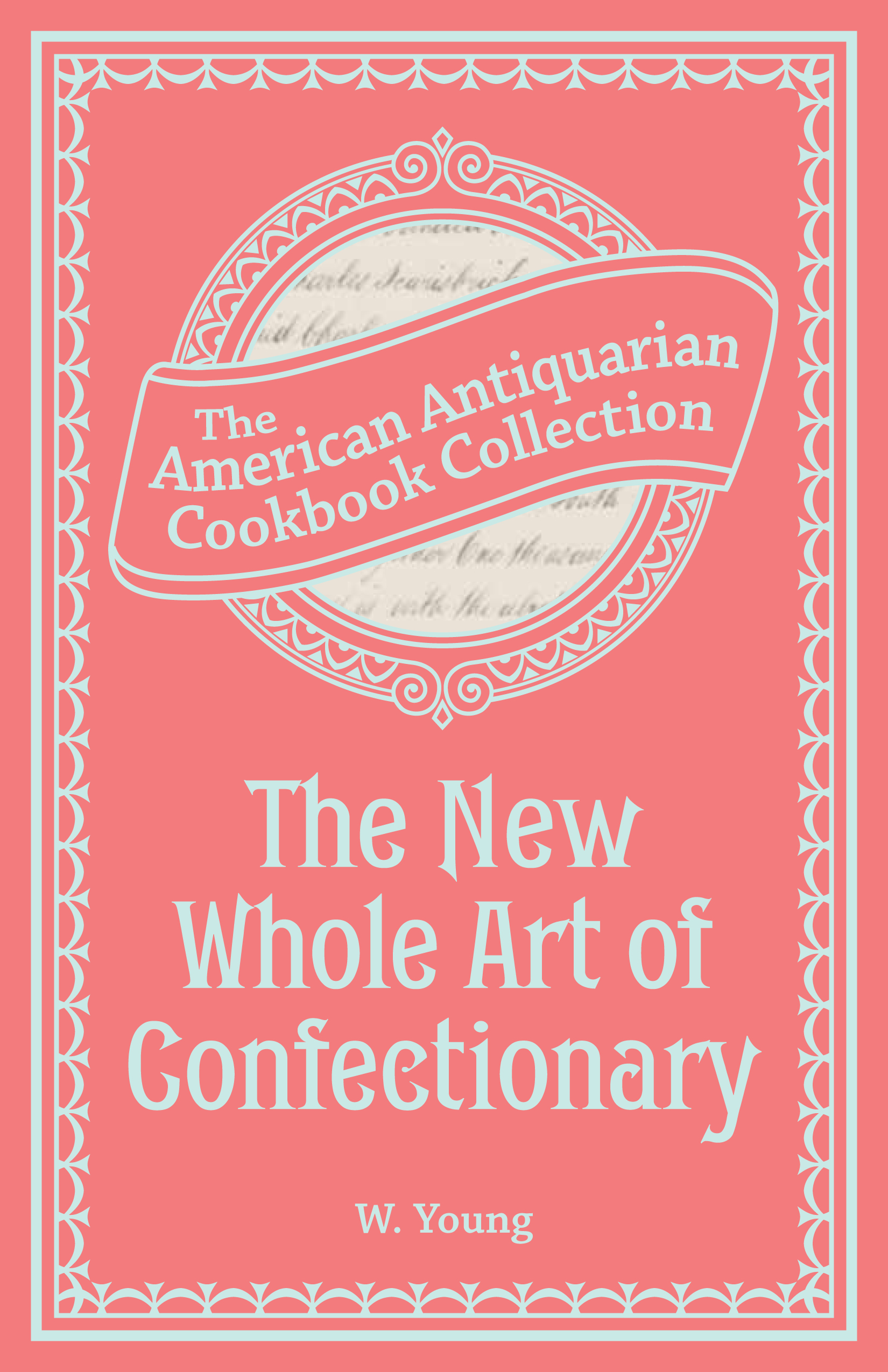 Book Cover: The New Whole Art of Confectionary