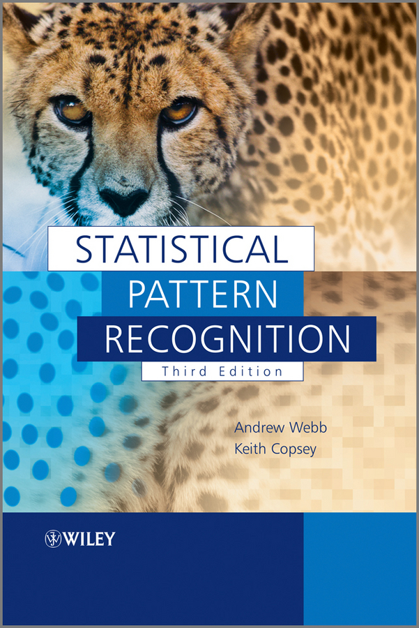 Statistical Pattern Recognition By: Andrew R. Webb,Keith D. Copsey