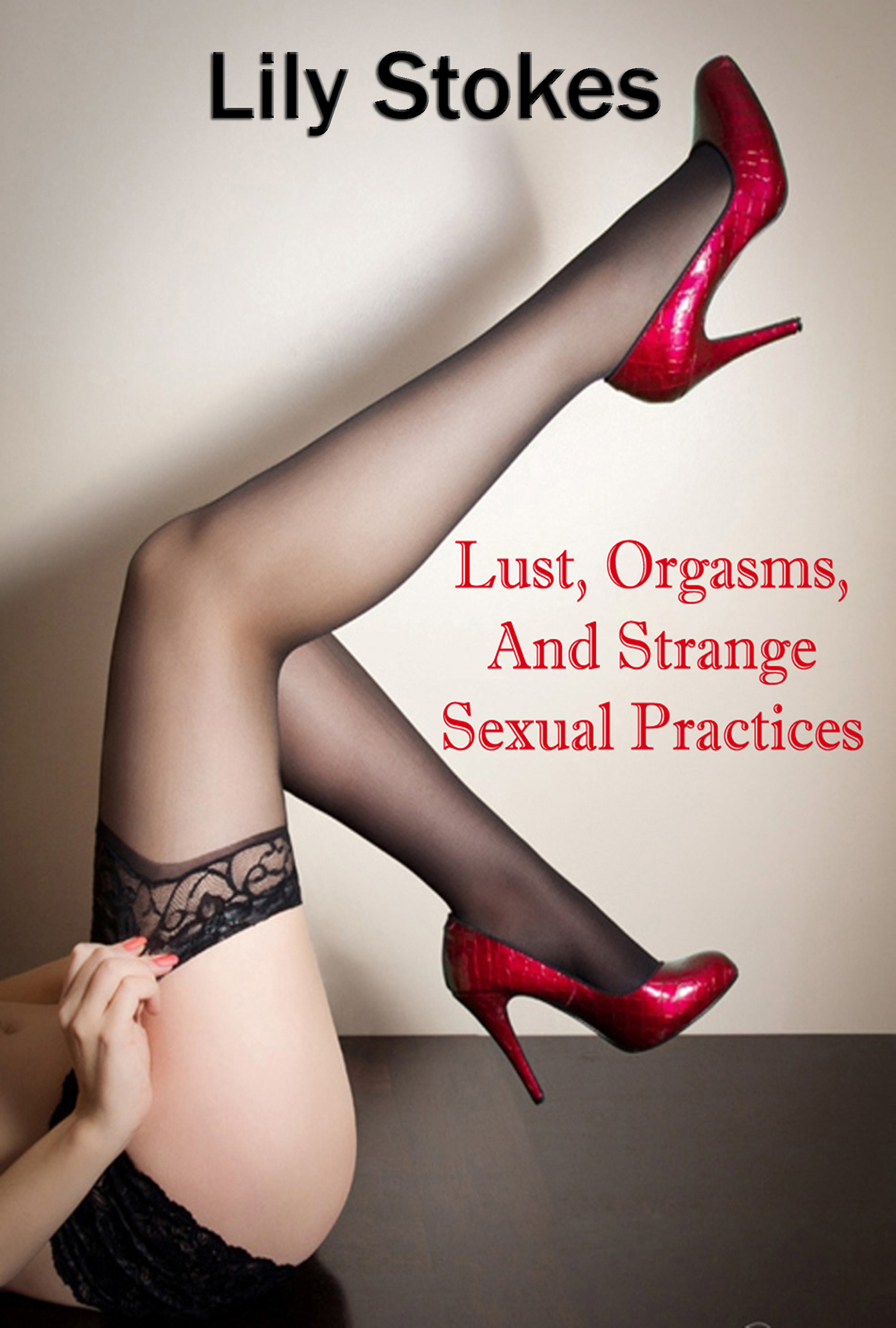 Lust, Orgasms, And Strange Sexual Practices