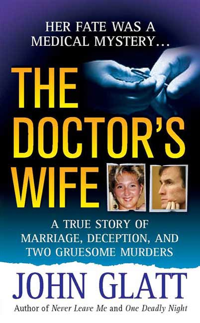The Doctor's Wife By: John Glatt