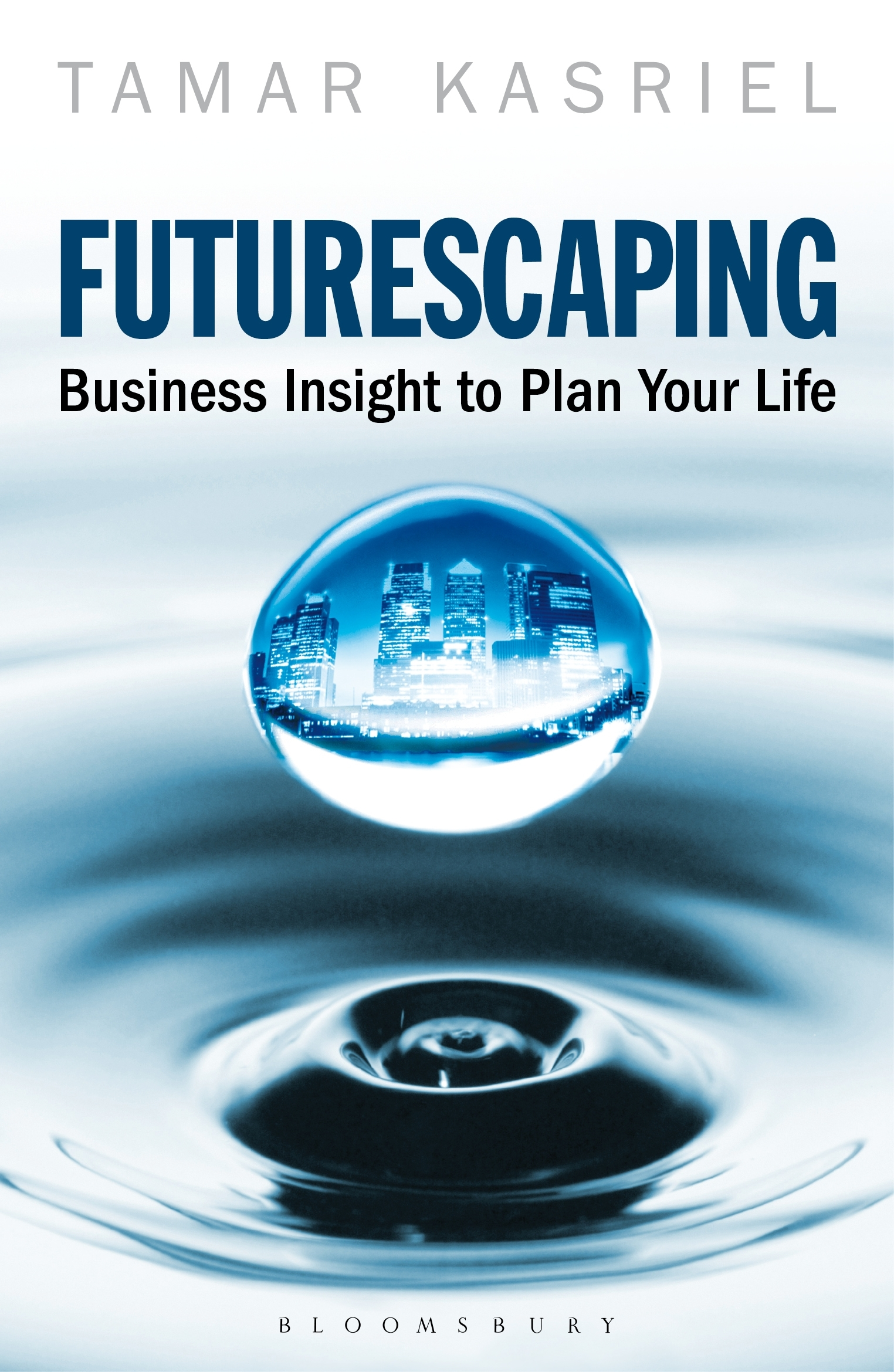 Futurescaping Using Business Insight to Plan Your Life