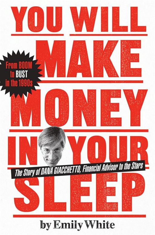 You Will Make Money in Your Sleep By: Emily White