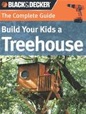 Picture of - Black & Decker The Complete Guide: Build Your Kids a Treehouse