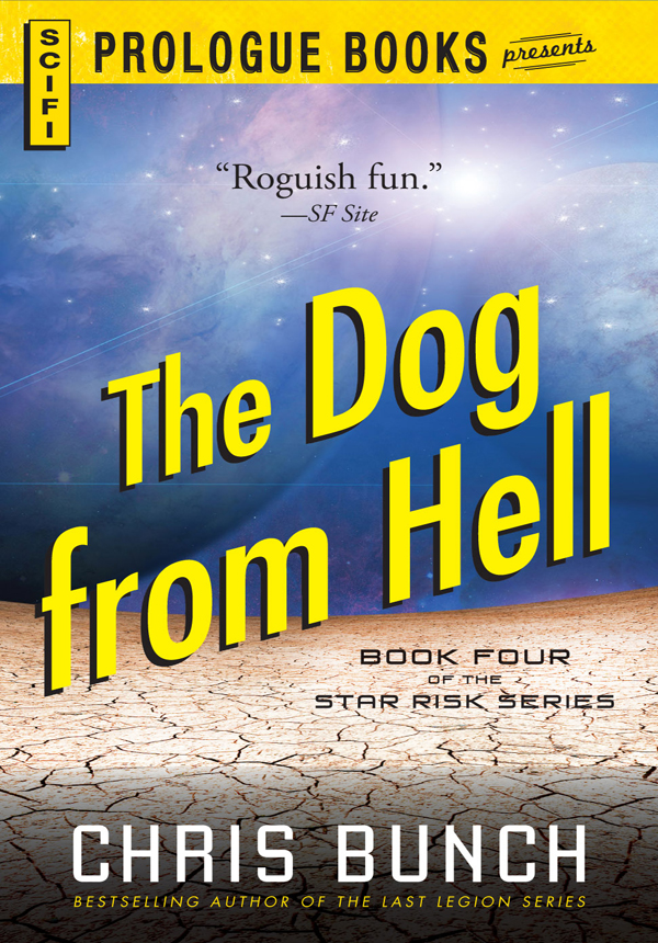 The Dog From Hell: Book Four of the Star Risk Series